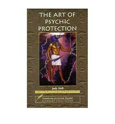 The Art of Psychic Protection by Hall, Judy Paperback Book The Cheap Fast Free