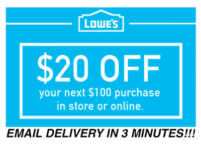 THREE 3x Lowes $20 OFF $100 OFF Coupons - Lowe's In store/online Fast Delivery