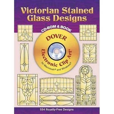 Victorian Stained Glass Designs CD-ROM and Book (Electronic Clip Art) Hywel G. H