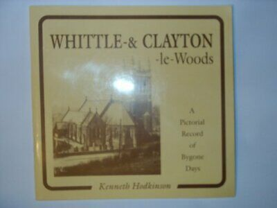 Whittle and Clayton-le-Woods: A Pictorial Rec... by Hodkinson, Kenneth Paperback
