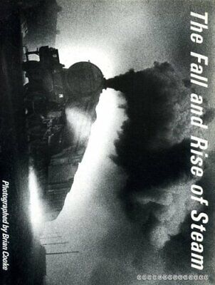 Fall and Rise of Steam by Cooke, Brian Hardback Book The Cheap Fast Free Post