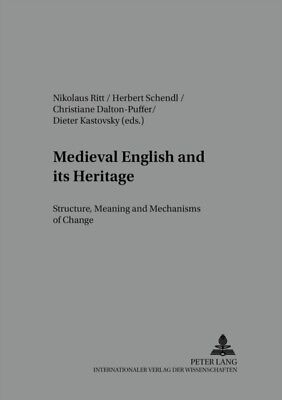 Medieval English and Its Heritage: Structure, Meaning and Mechani...