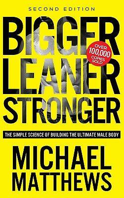 Bigger Leaner Stronger by  Michael Matthews (eBooks, 2015)