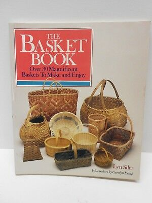 The Basket Book Lyn Siler Over 30 Magnificent Baskets to Make & Enjoy Ex Cond
