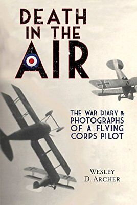Death in the Air: The War Diary and Photographs of a Flying Corps Pilot New Pape