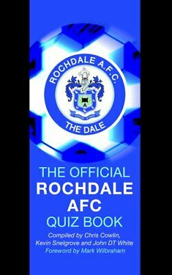 The Official Rochdale AFC Quiz Book by John DT White Hardback Book The Cheap