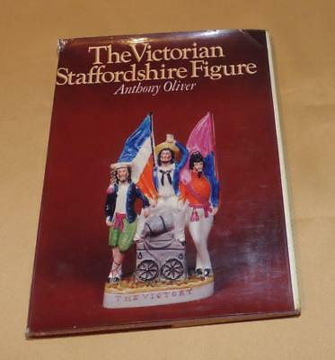 The Victorian Staffordshire Figure By Anthony Oliver