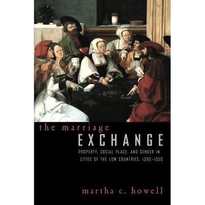 The Marriage Exchange: Property, Social Place, and Gend - Paperback NEW Martha C