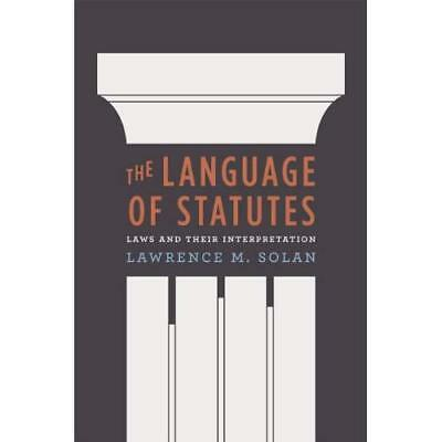 The Language of Statutes: Laws and Their Interpretation - Hardcover NEW Lawrence