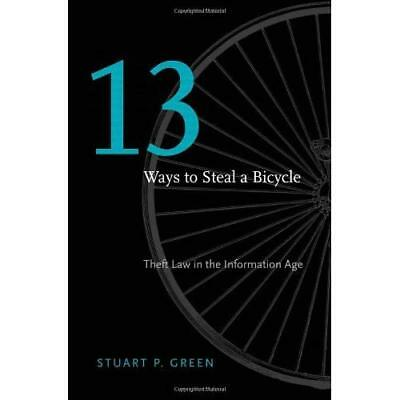 Thirteen Ways to Steal a Bicycle - Hardcover NEW Green, Stuart P 2012-06-01