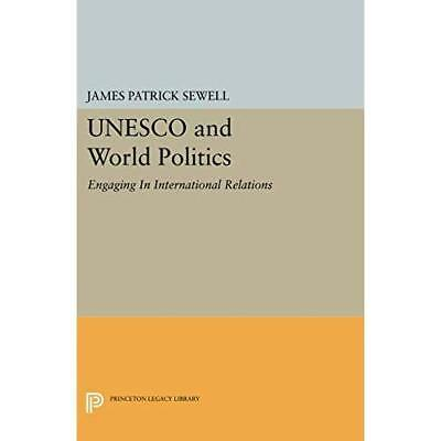 UNESCO and World Politics: Engaging In International Re - Paperback NEW James Pa