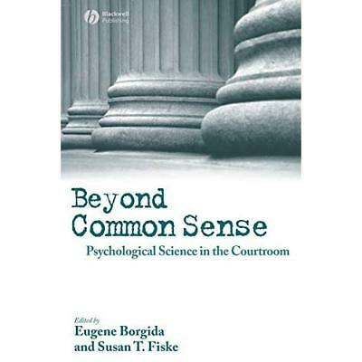 Beyond Common Sense: Psychological Science in the Court - Paperback NEW Borgida,