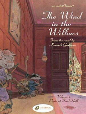 The Wind in the Willows: v. 4: Panic at Toad Hall by Michel Plessix Hardback The