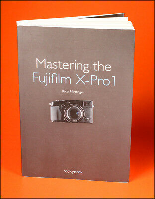 Rocky Nook Mastering The Fujifilm X-Pro 1 by Rico Pfirstinger
