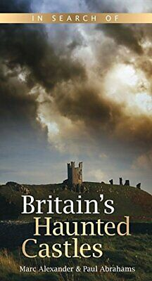 In Search of Britain's Haunted Castles by Alexander, Marc Book The Cheap Fast