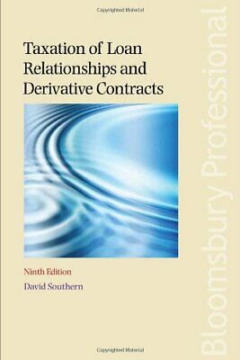Taxation of Loan Relationships and Derivative Contracts by David Southern Book