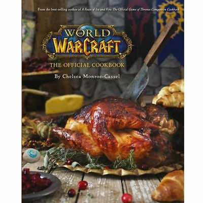 World of Warcraft The Official Cookbook Hardcover by  Chelsea Monroe Cassel