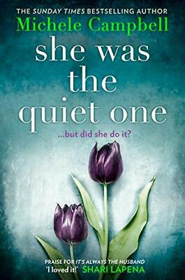 She Was the Quiet One: The gripping new novel from Sunda... by Campbell, Michele