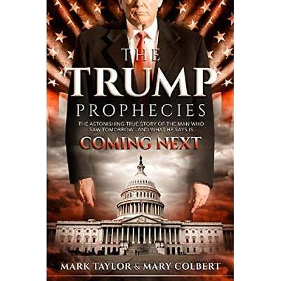 The Trump Prophecies: The Astonishing True Story of the - Paperback NEW Taylor,