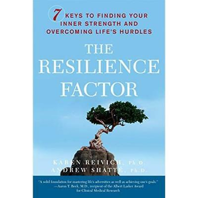 The Resilience Factor: 7 Keys to Finding Your Inner Str - Paperback NEW Reivich,