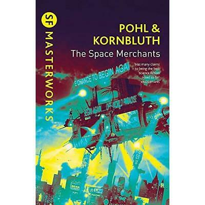 The Space Merchants (S.F.Masterworks S.) - Paperback NEW Pohl, Frederik 2003-07-