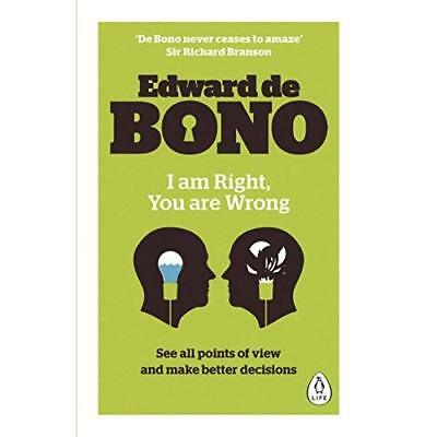 I Am Right, You Are Wrong - Paperback NEW Edward de Bono  1 Sept. 2016
