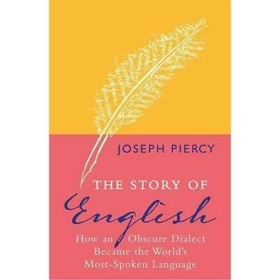 The Story of English: How an Obscure Dialect Became the - Paperback NEW Joseph P