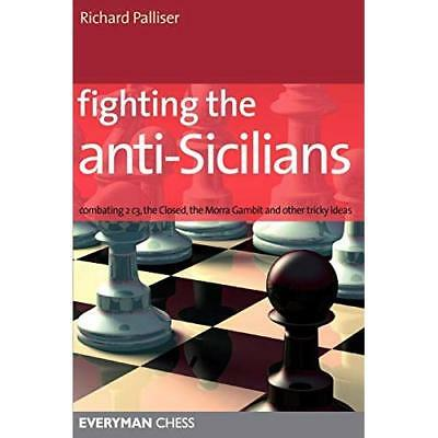 Fighting the Anti-Sicilians: Combating 2 C3, the Closed - Paperback NEW Palliser