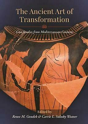 Ancient Art of Transformation: Case Studies from Mediterranean Contexts Paperbac