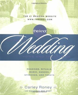 The Knot Guide to Wedding Vows and Traditions: Reading... by Editors of the Knot