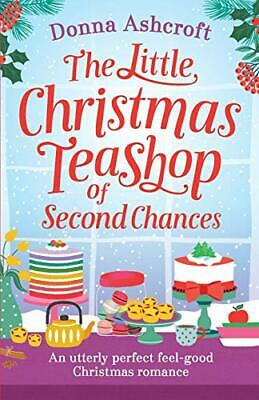 The Little Christmas Teashop of Second Chances: The perfec... by Ashcroft, Donna
