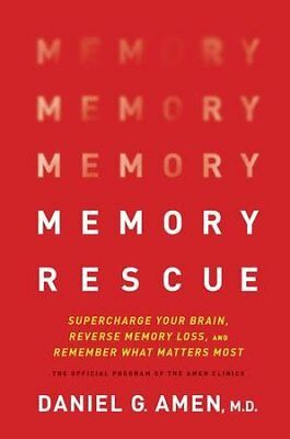 Memory Rescue: Supercharge Your Brain, Reverse Memory Loss, and Remember What