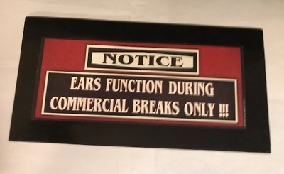NOTICE ears function during commercial breaks only funny wood man cave sign