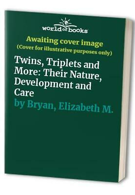 Twins, Triplets and More: Their Nature, Deve... by Bryan, Elizabeth M. Paperback