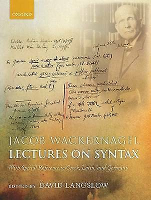 Jacob Wackernagel, Lectures on Syntax: With Special Reference to Greek, Latin, a
