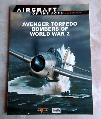 Osprey Aircraft: AVENGER TORPEDO BOMBERS OF WORLD WAR 2
