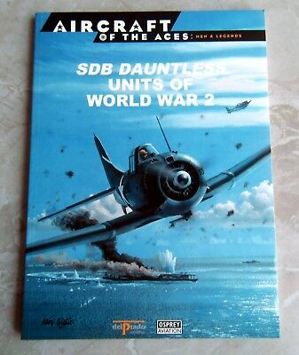 Osprey Aircraft: SBD DAUNTLESS UNITS OF WORLD WAR 2