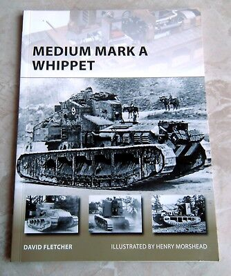 OSPREY New Vanguard: MEDIUM MARK A WHIPPET Cavalry Tank WW I