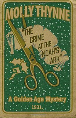 The Crime at the 'Noah's Ark': A Golden Age Mystery by Thynne, Molly Book The