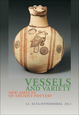 Vessels and Variety: New Aspects of Ancient Pottery by Hanne Thomasen (English)