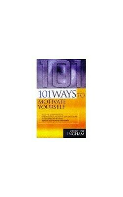 101 WAYS TO MOTIVATE YOURSELF by Ingham, Christine Paperback Book The Cheap Fast