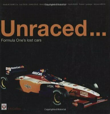 Unraced ... Formula One's lost cars by Collins, Sam Hardback Book The Cheap Fast