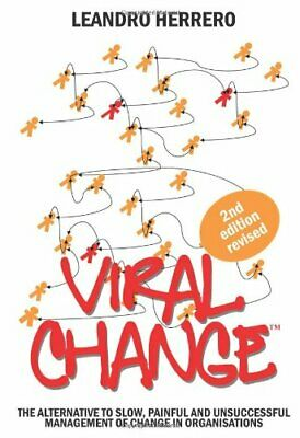 Viral Change: The Alternative to Slow, Painful a... by Leandro Herrero Paperback