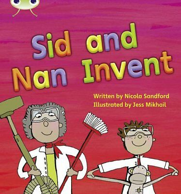 Bug Club Phonics Bug Set 08 Sid and Nan Invent by Sandford, Nicola Paperback The