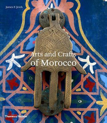 Arts and Crafts of Morocco by James F. Jereb Paperback Book Free Shipping!