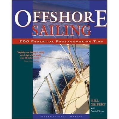 Offshore Sailing: 200 Essential Passagemaking Tips - Hardcover NEW Seifert, Will