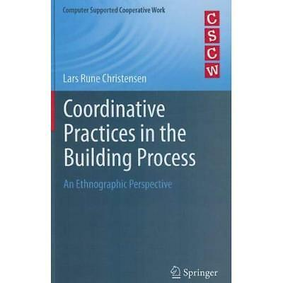 Coordinative Practices in the Building Process: An Ethnographic Perspective Chri