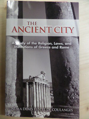 The Ancient City: A Study of the Religion, Laws, and Institutions of Greece and