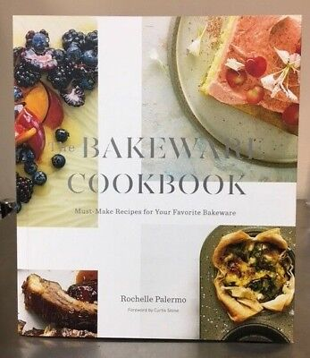 The Bakeware Cookbook by Rochelle Palermo Foreword by Curtis Stone 9780692965320