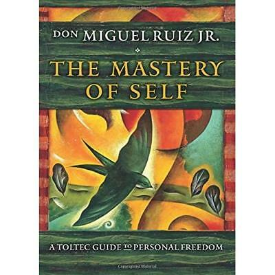 The Mastery of Self: A Toltec Guide to Personal Freedom - Hardcover NEW Jr., don